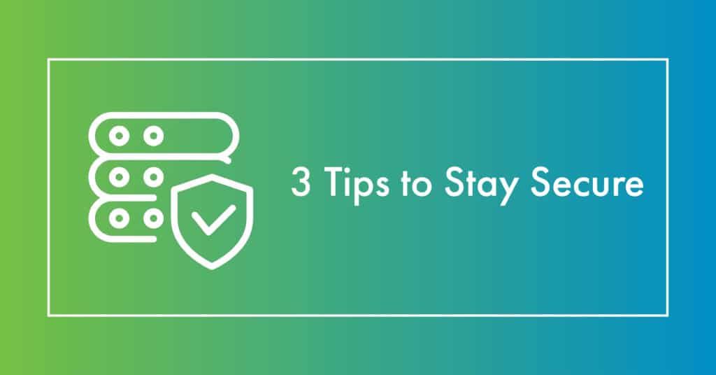 Tips to Stay Secure- header graphic